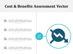 Cost And Benefits Assessment Vector Ppt PowerPoint Presentation Portfolio Show