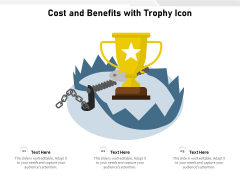 Cost And Benefits With Trophy Icon Ppt PowerPoint Presentation Outline Layouts PDF