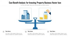 Cost Benefit Analysis For Investing Property Business Vector Icon Ppt Summary Rules PDF