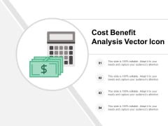 Cost Benefit Analysis Vector Icon Ppt PowerPoint Presentation Icon Designs