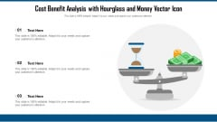 Cost Benefit Analysis With Hourglass And Money Vector Icon Ppt Slides Gridlines PDF