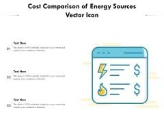 Cost Comparison Of Energy Sources Vector Icon Ppt PowerPoint Presentation File Formats PDF