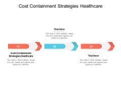Cost Containment Strategies Healthcare Ppt PowerPoint Presentation Outline Design Ideas Cpb