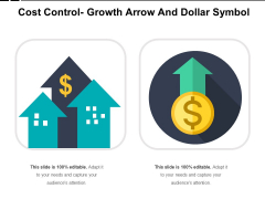 Cost Control Growth Arrow And Dollar Symbol Ppt PowerPoint Presentation Model Visual Aids PDF