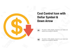Cost Control Icon With Dollar Symbol And Down Arrow Ppt PowerPoint Presentation Ideas Show
