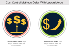 Cost Control Methods Dollar With Upward Arrow Ppt PowerPoint Presentation Slides Templates PDF
