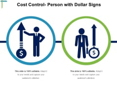 Cost Control Person With Dollar Signs Ppt PowerPoint Presentation Model Infographics PDF