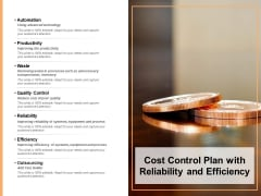 Cost Control Plan With Reliability And Efficiency Ppt PowerPoint Presentation File Example Introduction PDF