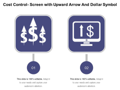 Cost Control Screen With Upward Arrow And Dollar Symbol Ppt PowerPoint Presentation Tips PDF