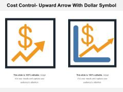 Cost Control Upward Arrow With Dollar Symbol Ppt PowerPoint Presentation Outline Ideas PDF