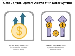 Cost Control Upward Arrows With Dollar Symbol Ppt PowerPoint Presentation Model Images PDF
