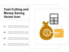 Cost Cutting And Money Saving Vector Icon Ppt PowerPoint Presentation Summary Objects