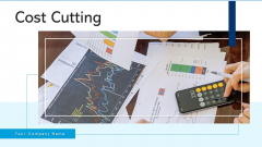 Cost Cutting Organization Manufacturers Ppt PowerPoint Presentation Complete Deck With Slides
