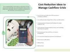 Cost Reduction Ideas To Manage Cashflow Crisis Ppt PowerPoint Presentation File Layouts PDF
