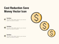 Cost Reduction Save Money Vector Icon Ppt PowerPoint Presentation Infographic Template