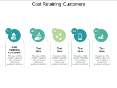 Cost Retaining Customers Ppt PowerPoint Presentation Icon Objects Cpb