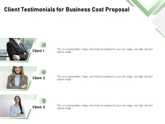 Cost Savings To A Company Client Testimonials For Business Cost Proposal Inspiration PDF