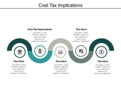 Cost Tax Implications Ppt PowerPoint Presentation Styles Styles
