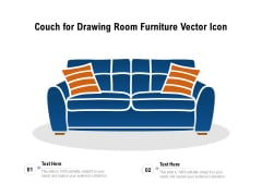 Couch For Drawing Room Furniture Vector Icon Ppt PowerPoint Presentation Icon Example File PDF
