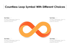 Countless Loop Symbol With Different Choices Ppt PowerPoint Presentation File Files PDF