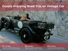 Couple Enjoying Road Trip On Vintage Car Ppt PowerPoint Presentation Summary Example File PDF