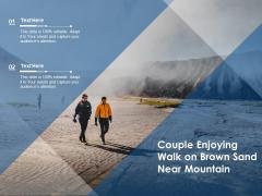 Couple Enjoying Walk On Brown Sand Near Mountain Ppt Powerpoint Presentation Styles Topics Pdf