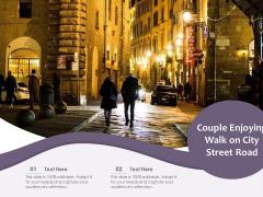 Couple Enjoying Walk On City Street Road Ppt Powerpoint Presentation Show Pdf