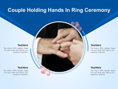 Couple Holding Hands In Ring Ceremony Ppt PowerPoint Presentation Professional Format PDF