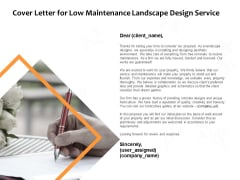 Cover Letter For Low Maintenance Landscape Design Service Ppt PowerPoint Presentation Slides Gridlines