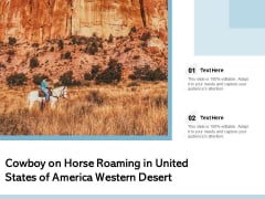 Cowboy On Horse Roaming In United States Of America Western Desert Ppt PowerPoint Presentation Model Grid PDF