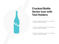 Cracked Bottle Vector Icon With Text Holders Ppt Powerpoint Presentation Pictures Images