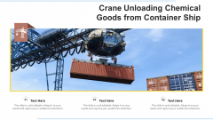 Crane Unloading Chemical Goods From Container Ship Ppt PowerPoint Presentation Summary Designs Download PDF