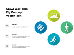 Crawl Walk Run Fly Concept Vector Icon Ppt PowerPoint Presentation File Picture PDF