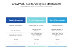 Crawl Walk Run For Adoption Effectiveness Ppt PowerPoint Presentation Icon Background Images PDF
