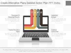 Create Alternative Plans Detailed Action Plan Ppt Slides