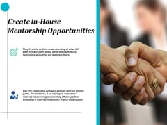 Create In House Mentorship Opportunities Ppt PowerPoint Presentation Pictures Graphics Download