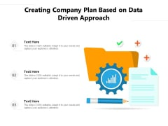 Creating Company Plan Based On Data Driven Approach Ppt PowerPoint Presentation Icon Diagrams PDF