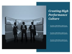 Creating High Performance Culture Ppt PowerPoint Presentation Model Structure