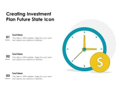 Creating Investment Plan Future State Icon Ppt PowerPoint Presentation Styles File Formats PDF