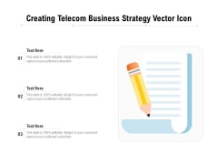 Creating Telecom Business Strategy Vector Icon Ppt PowerPoint Presentation Gallery Background Image PDF