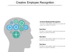 Creative Employee Recognition Ppt PowerPoint Presentation Summary Skills Cpb