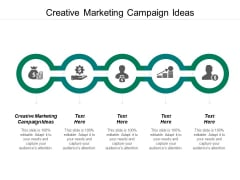 Creative Marketing Campaign Ideas Ppt PowerPoint Presentation Model Introduction Cpb