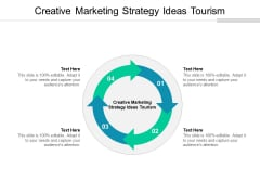 Creative Marketing Strategy Ideas Tourism Ppt PowerPoint Presentation Icon Visual Aids Cpb