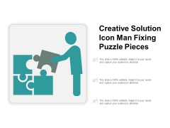Creative Solution Icon Man Fixing Puzzle Pieces Ppt PowerPoint Presentation Icon Templates