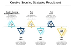 Creative Sourcing Strategies Recruitment Ppt PowerPoint Presentation Slides Graphics Example Cpb