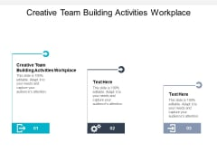 Creative Team Building Activities Workplace Ppt PowerPoint Presentation Infographics Gridlines Cpb