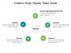 Creative Ways Display Sales Goals Ppt PowerPoint Presentation Outline Icons Cpb