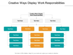 Creative Ways Display Work Responsibilities Ppt PowerPoint Presentation Show Graphics Template Cpb