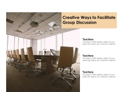 Creative Ways To Facilitate Group Discussion Ppt PowerPoint Presentation Portfolio Outfit