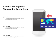 Credit Card Payment Transaction Vector Icon Ppt PowerPoint Presentation Show Infographics PDF